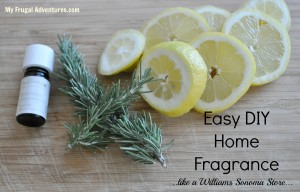 Easy DIY Home Fragrance Ideas (make your house smell incredible like a Williams Sonoma store!