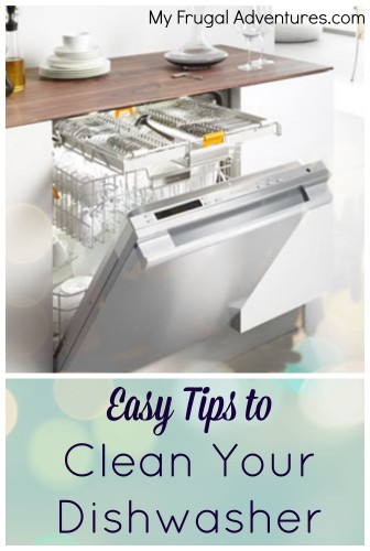 How to Clean Your Dishwasher- quick and easy tips to leave it fresh and sparkling clean!