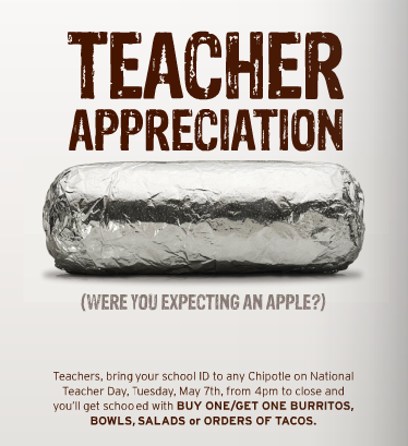 c8fc86e9e Teachers can get a nice offer from Chipotle Mexican Grill on National  Teacher Day. They will be offering Buy One Get One Free burritos, bowls, ...