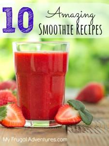 10 Amazing Smoothie Recipes via My Frugal Adventures