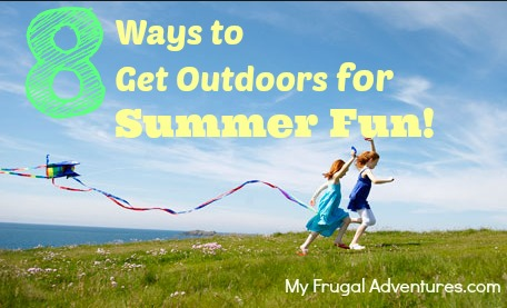 8 Ways to Get Outdoors for Summer Fun