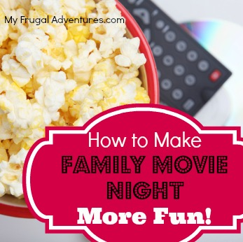 How to Make Family Movie Night More Fun!