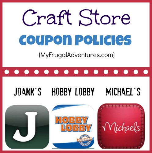 Craft Store Coupon Policies Hobby Lobby Joann S And Michaels My Frugal Adventures