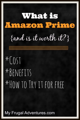 What is Amazon Prime {benefits, cost and how to try it for free!)
