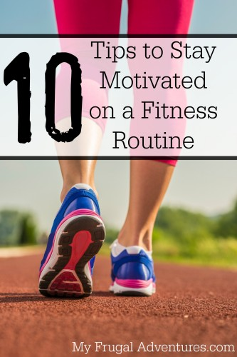10 Tips to Stay Motivated on a Fitness Routine