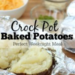 Crock Pot Baked Potatoes- perfect fast and comforting weeknight dinner
