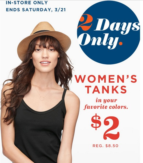 861a03a3908e9 Old Navy is offering  2 tank tops for women in stores only. The sale is  valid today and tomorrow. This is select styles only and the limit is 5 per  person.
