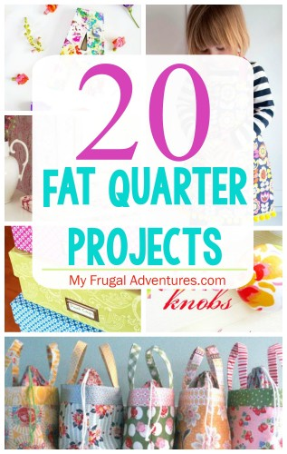 20 Fat Quarter Projects - fun ways to use up fat quarters