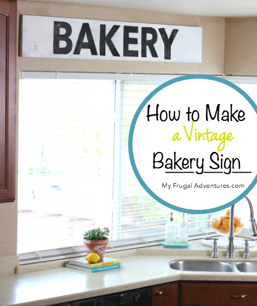 How To Make A Bakery Sign From My Frugal Adventures