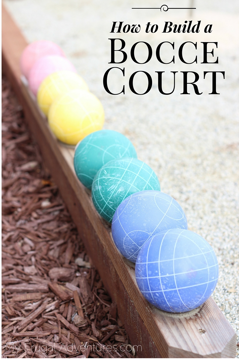 how to build a bocce court my frugal adventures