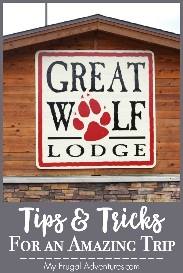 Tips & Tricks for an Amazing Trip to Great Wolf Lodge