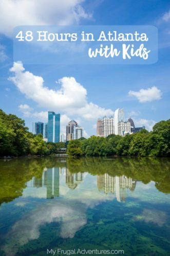 48 Hours in Atlanta with Kids