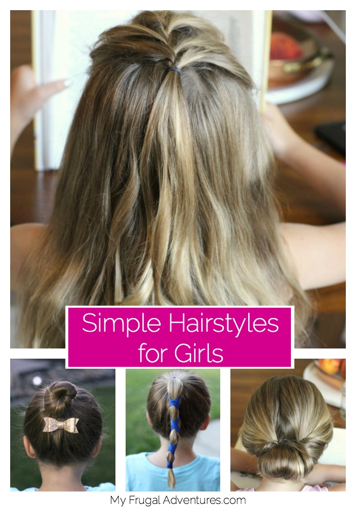 5 Simple Hairstyles for Girls - My Frugal Adventures