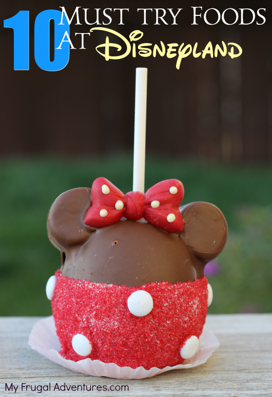 Must Try foods at Disneyland and California Adventure