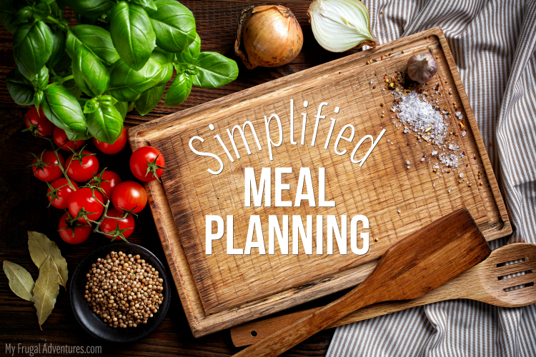 How To Simplify Meal Planning  My Frugal Adventures